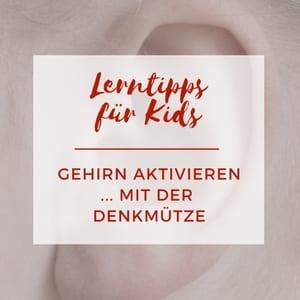 Lerntipp für Kids - Gehirn aktivieren